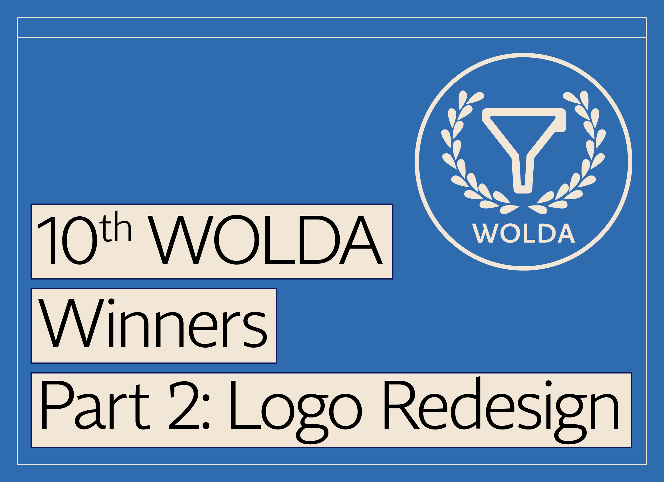 10th WOLDA Winners Part 2