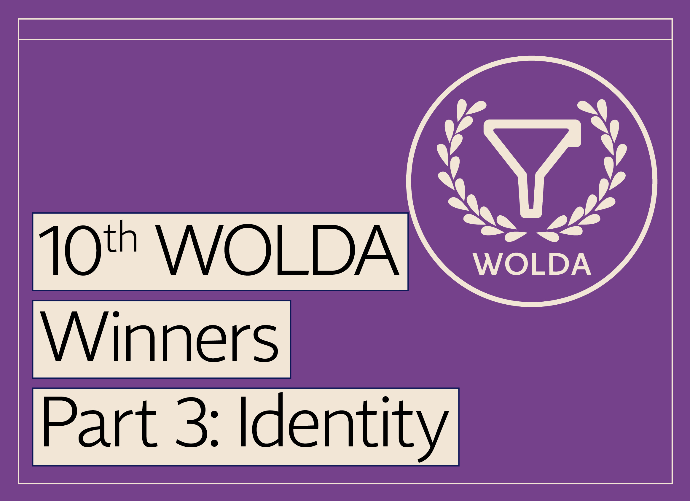 10th WOLDA Winners Part 3